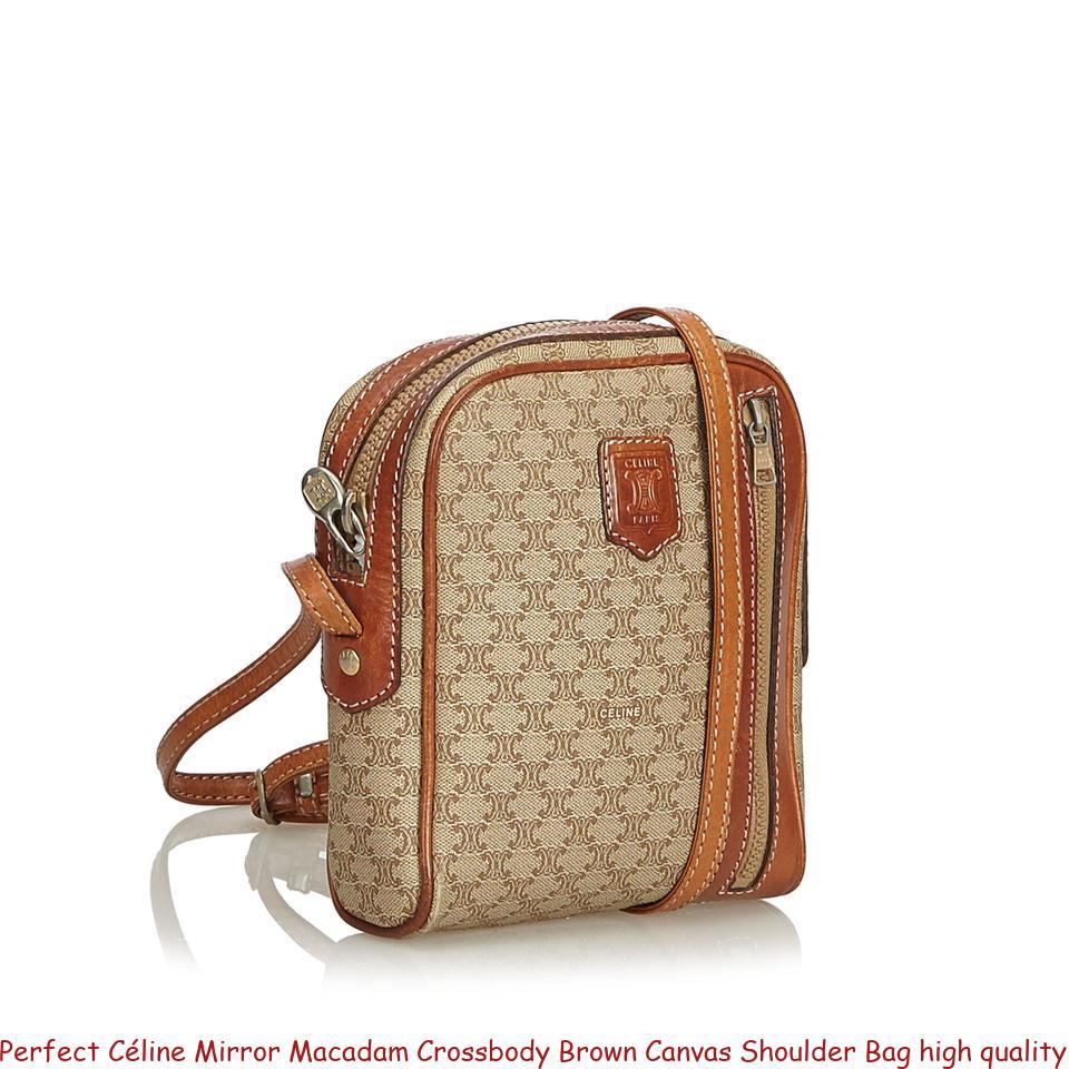85a26acc3a0ed3 Perfect Céline Mirror Macadam Crossbody Brown Canvas Shoulder Bag high  quality designer replica handbags